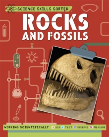 Science Skills Sorted!: Rocks and Fossils, Hardback Book