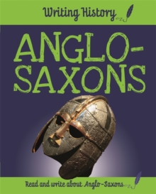 Writing History: Anglo-Saxons, Hardback Book