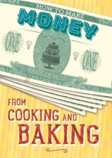 How to Make Money from Cooking and Baking, Hardback Book