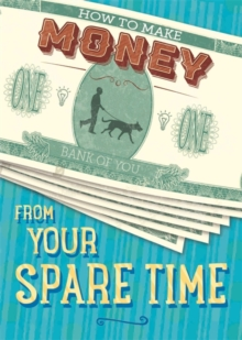 How to Make Money from Your Spare Time, Hardback Book