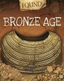 Found!: Bronze Age, Hardback Book