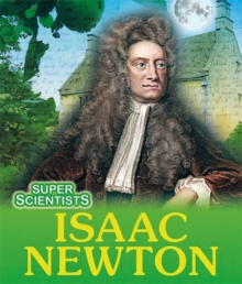 Super Scientists: Isaac Newton, Paperback Book