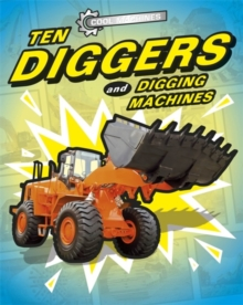 Cool Machines: Ten Diggers and Digging Machines, Paperback / softback Book