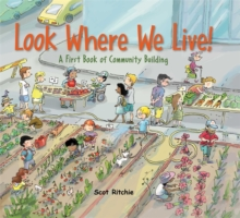 Look Where We Live : A First Book of Community Building, Hardback Book