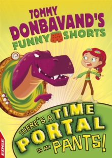 EDGE: Tommy Donbavand's Funny Shorts: There's A Time Portal In My Pants!, Hardback Book