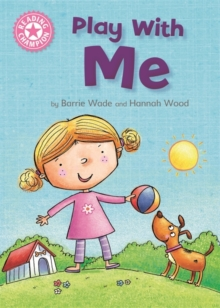 Reading Champion: Play With Me : Independent Reading Pink 1A, Hardback Book