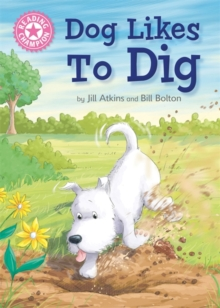 Dog Likes to Dig : Independent Reading Pink 1A, Hardback Book