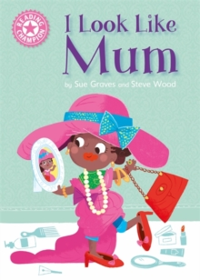 Reading Champion: I Look Like Mum : Independent Reading Pink 1A, Hardback Book