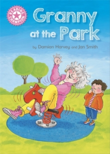Granny at the Park : Independent Reading Pink 1B, Hardback Book