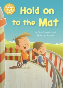 Reading Champion: Hold on to the Mat : Independent Reading Yellow 3, Hardback Book