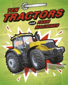 Cool Machines: Ten Tractors and Farm Machines, Hardback Book