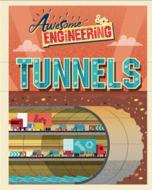 Awesome Engineering: Tunnels, Hardback Book