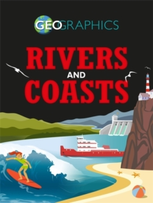 Geographics: Rivers and Coasts, Hardback Book