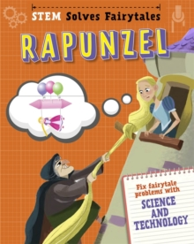 STEM Solves Fairytales: Rapunzel : fix fairytale problems with science and technology, Hardback Book