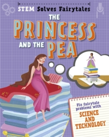 STEM Solves Fairytales: The Princess and the Pea : fix fairytale problems with science and technology, Hardback Book