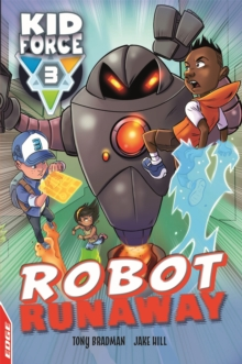 EDGE: Kid Force 3: Robot Runaway, Hardback Book