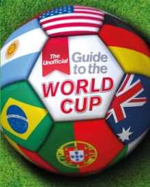 The Unofficial Guide to the World Cup, Hardback Book