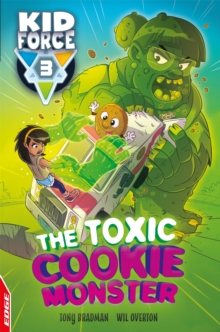 EDGE: Kid Force 3: The Toxic Cookie Monster, Paperback / softback Book