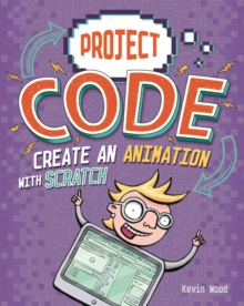 Project Code: Create An Animation with Scratch, Hardback Book
