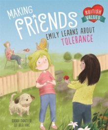 British Values: Making Friends : Emily learns about tolerance, Hardback Book