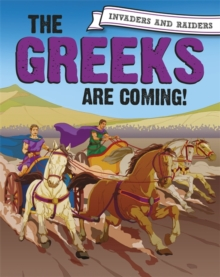 Invaders and Raiders: The Greeks are coming!, Hardback Book