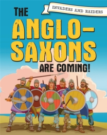Invaders and Raiders: The Anglo-Saxons are coming!, Hardback Book