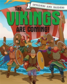 Invaders and Raiders: The Vikings are coming!, Hardback Book