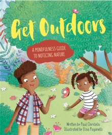 Mindful Me: Get Outdoors: A Mindfulness Guide to Noticing Nature, Hardback Book