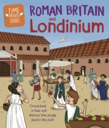 Time Travel Guides: Roman Britain and Londinium, Paperback / softback Book