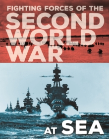 The Fighting Forces of the Second World War: At Sea, Hardback Book