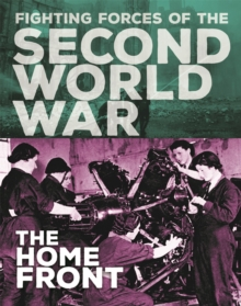 The Fighting Forces of the Second World War: The Home Front, Hardback Book