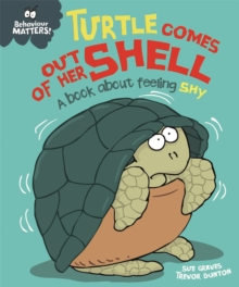 Behaviour Matters: Turtle Comes Out of Her Shell - A book about feeling shy, Paperback / softback Book