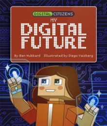 Digital Citizens: My Digital Future, Hardback Book