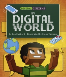 Digital Citizens: My Digital World, Hardback Book