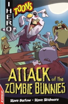 EDGE: I HERO: Toons: Attack of the Zombie Bunnies, Paperback Book