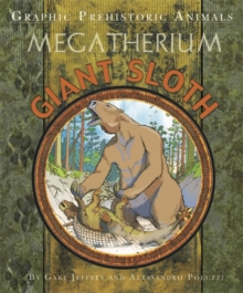 Graphic Prehistoric Animals: Giant Sloth, Hardback Book