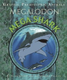 Graphic Prehistoric Animals: Mega Shark, Hardback Book