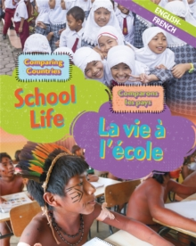 Dual Language Learners: Comparing Countries: School Life (English/French), Hardback Book