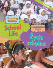 Dual Language Learners: Comparing Countries: School Life (English/Polish), Hardback Book