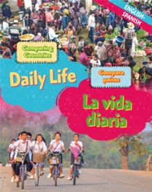 Dual Language Learners: Comparing Countries: Daily Life (English/Spanish), Hardback Book