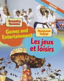 Dual Language Learners: Comparing Countries: Games and Entertainment (English/French), Hardback Book
