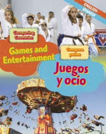 Dual Language Learners: Comparing Countries: Games and Entertainment (English/Spanish), Hardback Book