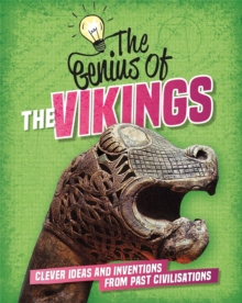 The Genius of: The Vikings : Clever Ideas and Inventions from Past Civilisations, Hardback Book