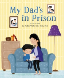 My Dad's in Prison, Hardback Book