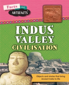 Facts and Artefacts: Indus Valley Civilisation, Hardback Book