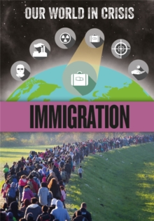 Our World in Crisis: Immigration, Hardback Book