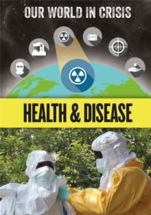 Our World in Crisis: Health and Disease, Hardback Book