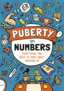 Puberty in Numbers : Everything you need to know about growing up, Hardback Book