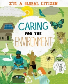 I'm a Global Citizen: Caring for the Environment, Hardback Book