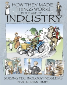 How They Made Things Work: In the Age of Industry, Paperback Book